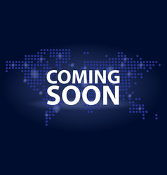 Coming soon dark realistic poster in dotted world vector
