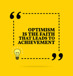 Inspirational motivational quote optimism is the vector
