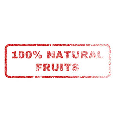 100 percent natural fruits rubber stamp vector image