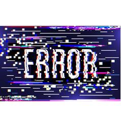 glitch error concept colorful digital pixel noise vector image
