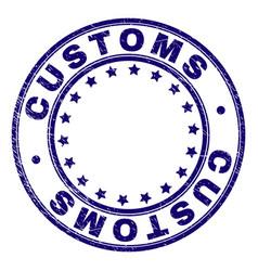 Grunge textured customs round stamp seal vector