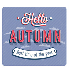 Hello autumn typographic design vector