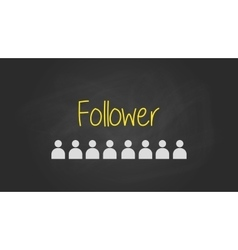 followers sign text written on the blackboard with vector image vector image