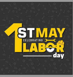 1st may labor day wrench background image vector image