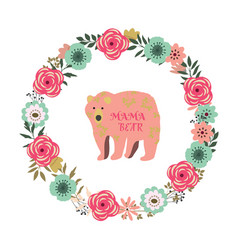 Floral frame mama bear vector