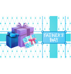 Happy father day family holiday present box vector