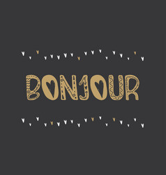 Poster with lettering bonjour vector