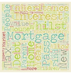 Mortgages Ad Infinitum text background wordcloud vector image vector image