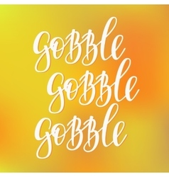 Gobble Thanksgiving lettering typography vector