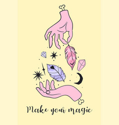 make your magic motivational cardhands feathers vector image