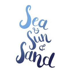 quote typography - sea sun sand vector image