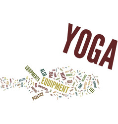 Yoga equipment text background word cloud concept vector