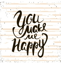 You make me happy Handwritten unique lettering vector image