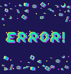 error pixel glitch vector image vector image