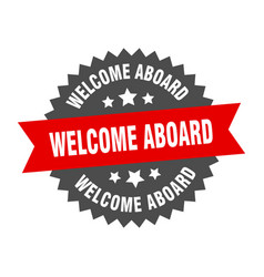 Welcome aboard sign welcome aboard red-black vector