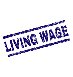 Scratched textured living wage stamp seal vector