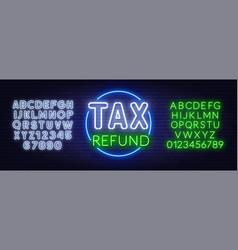tax refund neon sign on dark background vector image
