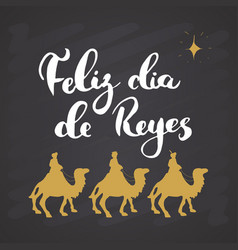 feliz dia de reyes happy day kings vector image