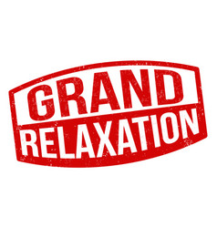 Grand relaxation grunge rubber stamp vector