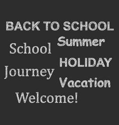 text drawn chalk school vacation summer vector image