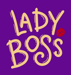 lady boss lettering phrase for postcard banner vector image