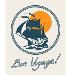 Sailing boat retro poster vintage bon voyage sign vector