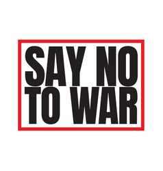 Say no to war text label template design vector