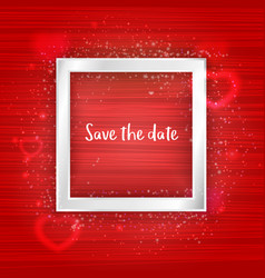 save the date romantic card silver frame on red vector image
