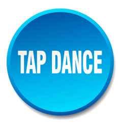Tap dance blue round flat isolated push button vector