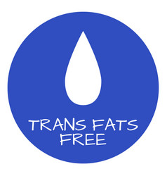 Trans fats free label food intolerance symbols vector