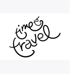 Time to travel with unique hand lettering vector