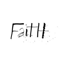 Faith grunge distressed ruling pen word vector