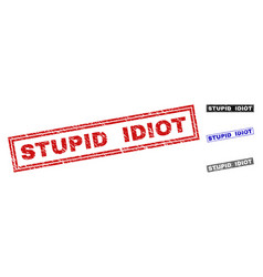 Grunge stupid idiot textured rectangle stamps vector