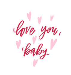 hand drawn calligraphy love you babe cute phrase vector image