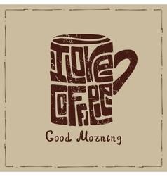 Mug of coffeeLetteringPoster vector image