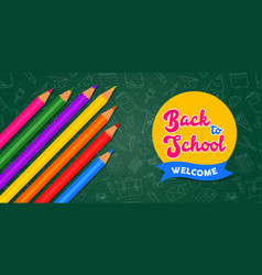 back to school banner color pencils on chalk board vector image