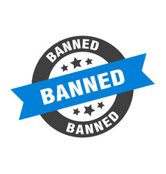 Banned sign banned blue-black round ribbon sticker vector