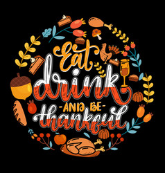 Eat drink and be thankful vector