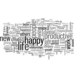 How to have a happy and productive life vector
