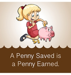 Penny saved is a penny earned vector