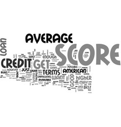 is the average american credit score good enough vector image