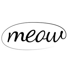 meow hand drawn brush calligraphic ink comic meow vector image