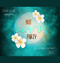 party poster template hot summer party vector image
