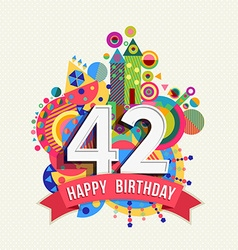 Happy birthday 42 year greeting card poster color vector