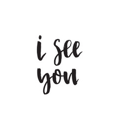 i see you handwritten modern brush lettering vector image
