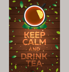 tea time keep calm and drink tea wooden vector image
