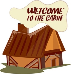 Welcome To Cabin vector image vector image