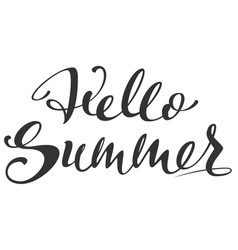 hello summer handwritten calligraphy text greeting vector image