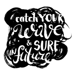 Catch Your Wave and Surf in Future vector image