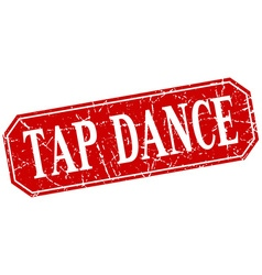 Tap dance red square vintage grunge isolated sign vector
